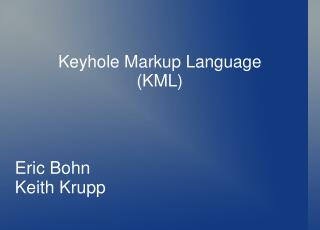 Keyhole Markup Language KML