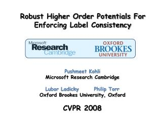 Robust Higher Order Potentials For Enforcing Label Consistency