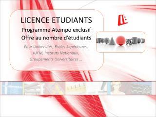 LICENCE ETUDIANTS Programme  Atempo  exclusif Offre au nombre d'étudiants