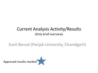 Current Analysis Activity/Results (Only brief overview)