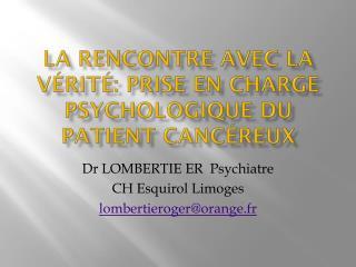 La Rencontre avec la vérité: prise en charge psychologique du patient cancéreux