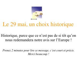 Le 29 mai, un choix historique