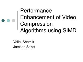 Performance Enhancement of Video Compression Algorithms using SIMD