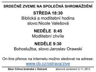 Sbor Církve bratrské v Ostravě             s borová oznámení  3 . 11 .2013