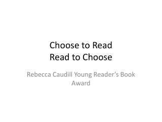 Choose to Read Read to Choose