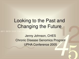 Looking to the Past and Changing the Future