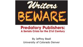 By Jeffrey Beall University of Colorado Denver