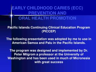 EARLY CHILDHOOD CARIES (ECC) PREVENTION AND  ORAL HEALTH PROMOTION