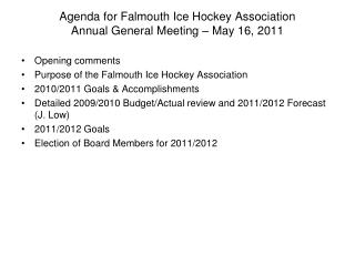 Agenda for Falmouth Ice Hockey Association  Annual General Meeting – May 16, 2011