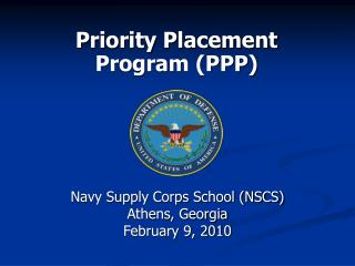 Priority Placement Program (PPP)
