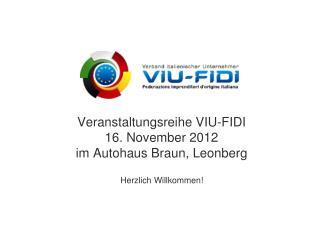 Veranstaltungsreihe VIU-FIDI 16. November 2012 im Autohaus Braun, Leonberg