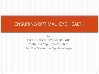 ENSURING OPTIMAL  EYE HEALTH