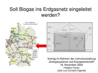Soll Biogas ins Erdgasnetz eingeleitet werden?