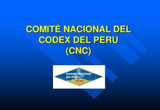 COMITÉ NACIONAL DEL CODEX DEL PERU (CNC)