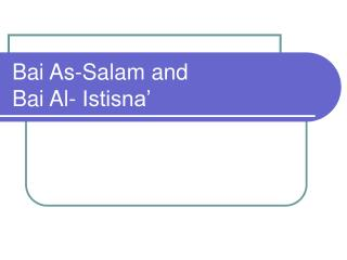 Bai As-Salam and  Bai Al- Istisna�