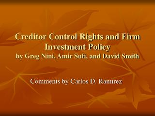 Creditor Control Rights and Firm Investment Policy by Greg Nini, Amir Sufi, and David Smith