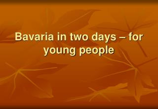 Bavaria in two days – for young people