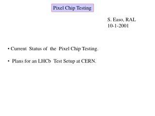 Pixel Chip Testing