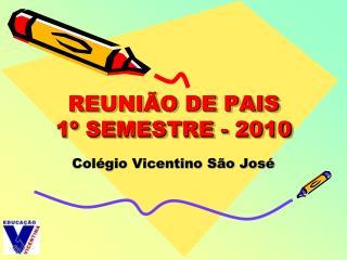 REUNIÃO DE PAIS 1º SEMESTRE - 2010
