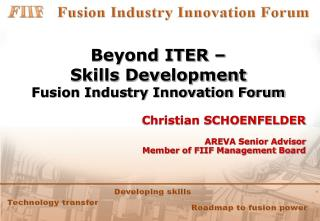 Beyond ITER –  Skills Development  Fusion Industry Innovation Forum