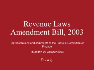 Revenue Laws Amendment  B ill, 2003