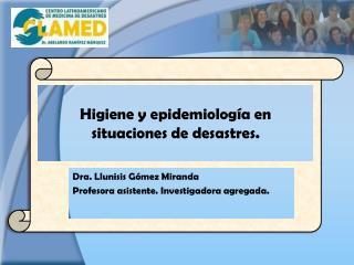 Higiene y epidemiología en situaciones de desastres.