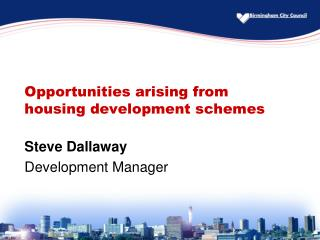 Opportunities arising from housing development schemes
