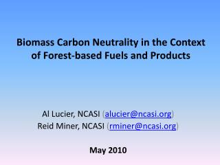 Biomass Carbon Neutrality in the Context of Forest-based Fuels and Products