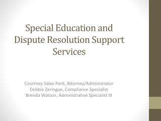 Special Education and Dispute Resolution Support Services