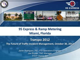 Transpo  2012 The Future of Traffic Incident Management, October 30, 2012