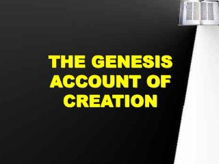 THE GENESIS ACCOUNT OF CREATION