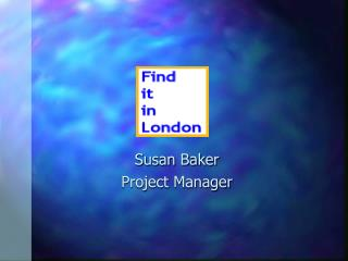 Susan Baker  Project Manager