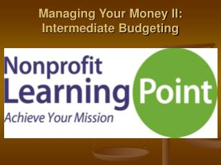 Managing Your Money II: Intermediate Budgeting