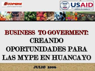 BUSINESS  TO GOVERMENT: CREANDO OPORTUNIDADES PARA LAS MYPE EN HUANCAYO