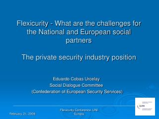 Eduardo Cobas Urcelay Social Dialogue Committee  (Confederation of European Security Services )