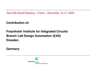 Contribution of: Fraunhofer Institute for Integrated Circuits Branch Lab Design Automation (EAS)