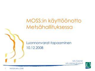 MOSS:in käyttöönotto Metsähallituksessa