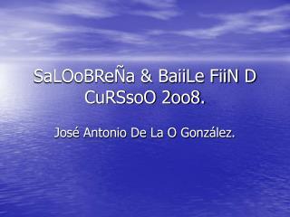 SaLOoBReÑa & BaiiLe FiiN D CuRSsoO 2oo8.