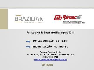 Perspectiva do Setor Imobiliário para 2011 IMPLEMENTAÇÃO   DO    S.F.I.