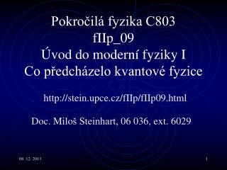 Pokročilá fyzika C803 fI Ip _09  Úvod do moderní fyziky I Co předcházelo kvantové fyzice