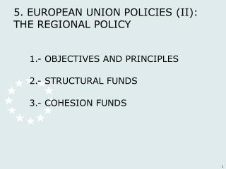 5. EUROPEAN UNION POLICIES (II):  THE REGIONAL POLICY