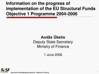 Andžs Ūbelis Deputy State Secretary Ministry of Finance 1  June  200 6