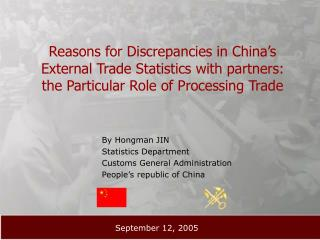 By Hongman JIN Statistics Department Customs General Administration People's republic of China