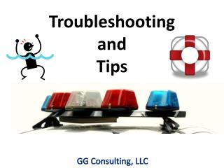 Troubleshooting and  Tips