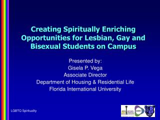 Creating Spiritually Enriching Opportunities for Lesbian, Gay and Bisexual Students on Campus