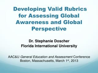 Developing Valid Rubrics for Assessing Global Awareness and Global Perspective
