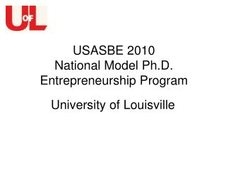 USASBE 2010 National Model Ph.D. Entrepreneurship Program