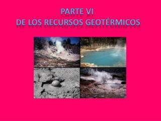Parte vi  De los recursos geotérmicos