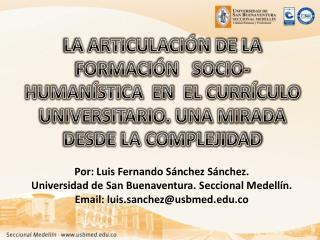 Por: Luis Fernando Sánchez  Sánchez .  Universidad de San Buenaventura. Seccional Medellín.
