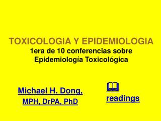 TOXICOLOGIA Y EPIDEMIOLOGIA 1era de 10 conferencias sobre Epidemiología Toxicológica